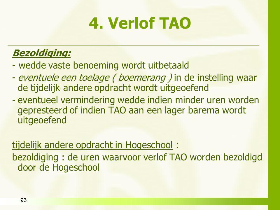 93 4. Verlof TAO Bezoldiging: - wedde vaste benoeming wordt uitbetaald -eventuele een toelage ( boemerang ) in de instelling waar de tijdelijk andere