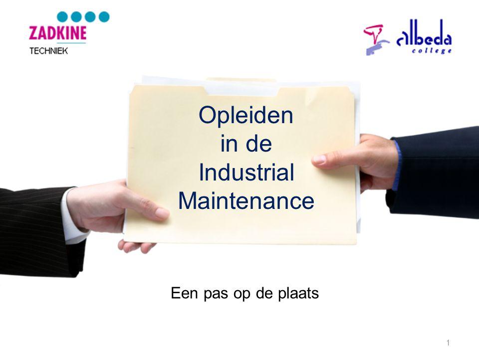 Opleiden in de Industrial Maintenance 1 Een pas op de plaats