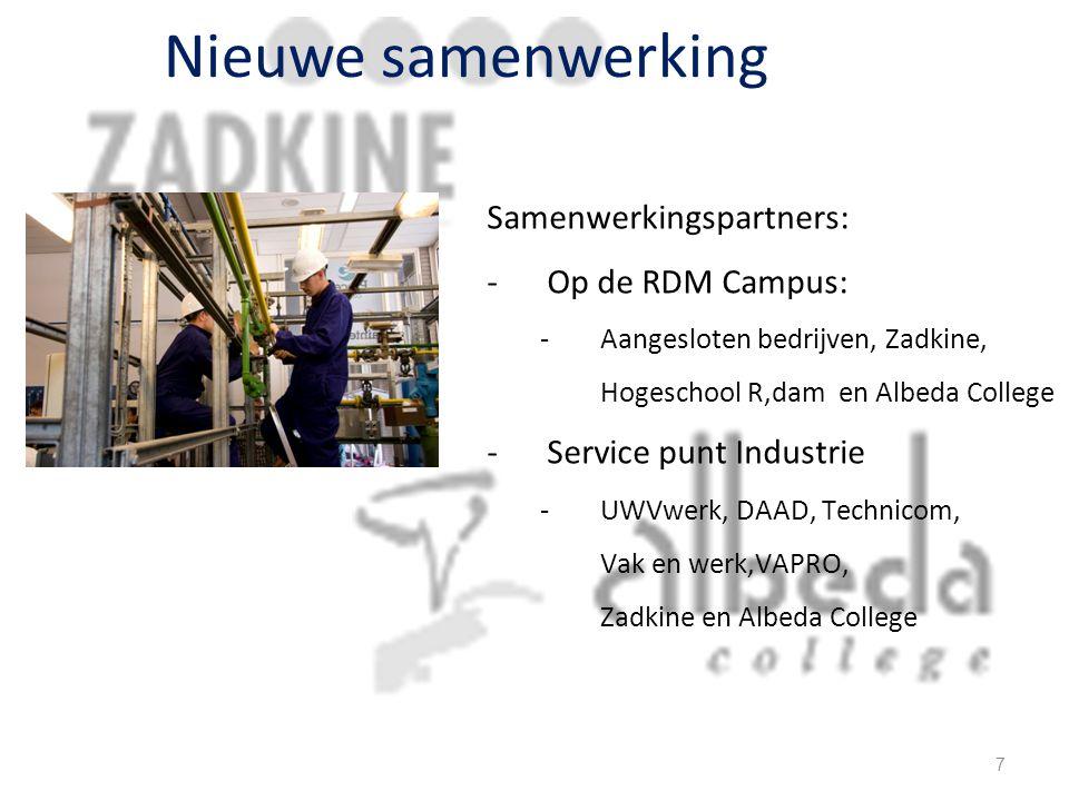 Nieuwe samenwerking Samenwerkingspartners: -Op de RDM Campus: -Aangesloten bedrijven, Zadkine, Hogeschool R,dam en Albeda College -Service punt Industrie -UWVwerk, DAAD, Technicom, Vak en werk,VAPRO, Zadkine en Albeda College 7