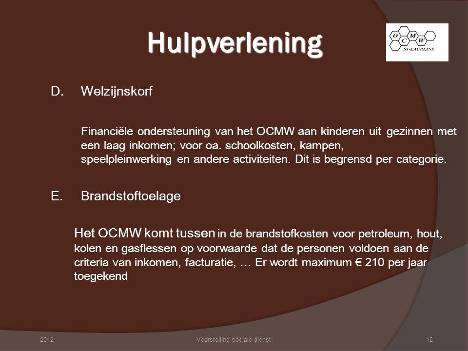 D. Welzijnskorf Financiële ondersteuning van het OCMW aan kinderen uit gezinnen met een laag inkomen; voor oa. schoolkosten, kampen, speelpleinwerking