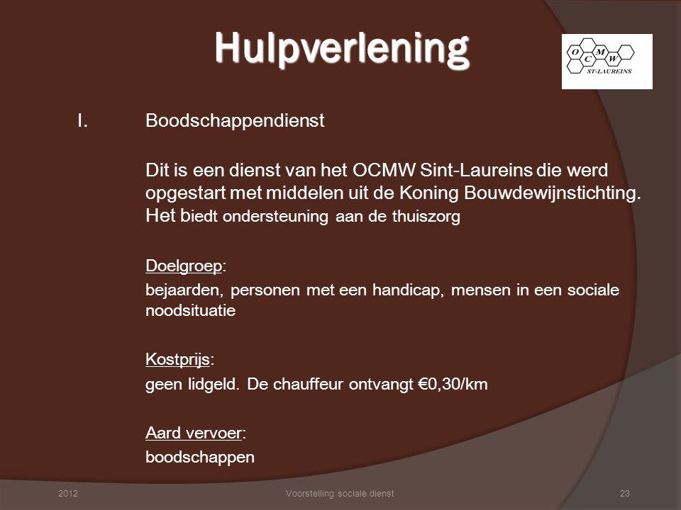 I. Boodschappendienst Dit is een dienst van het OCMW Sint-Laureins die werd opgestart met middelen uit de Koning Bouwdewijnstichting. Het b iedt onder