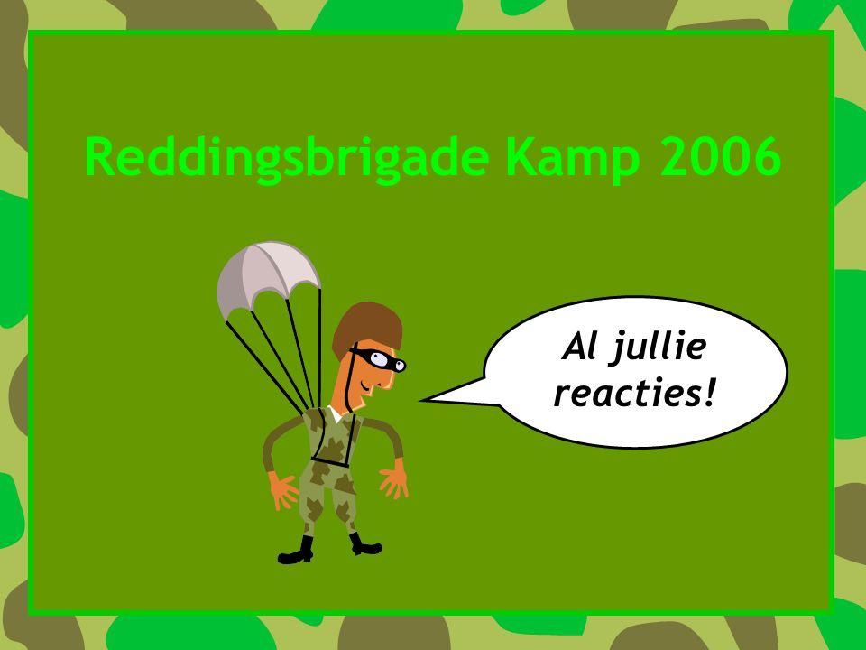 Reddingsbrigade Kamp 2006 Al jullie reacties!