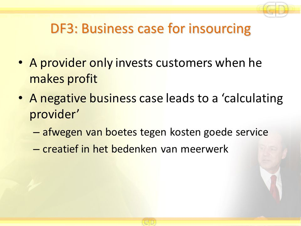 A provider only invests customers when he makes profit A negative business case leads to a 'calculating provider' – afwegen van boetes tegen kosten go