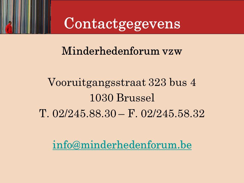 Contactgegevens Minderhedenforum vzw Vooruitgangsstraat 323 bus 4 1030 Brussel T.