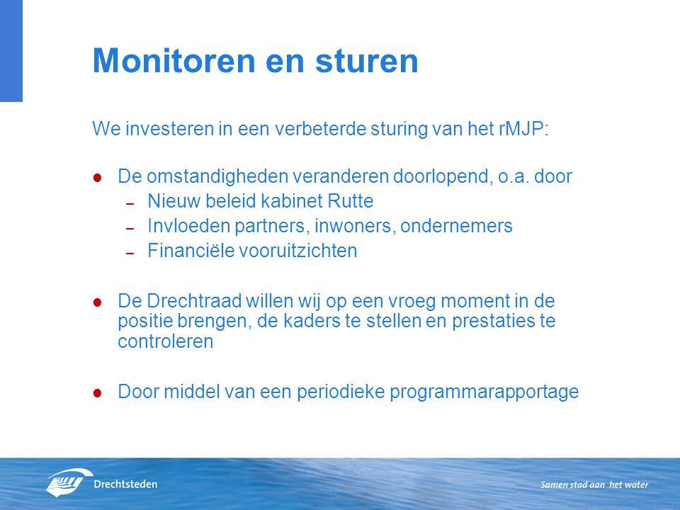 Monitoren en sturen We investeren in een verbeterde sturing van het rMJP: De omstandigheden veranderen doorlopend, o.a.