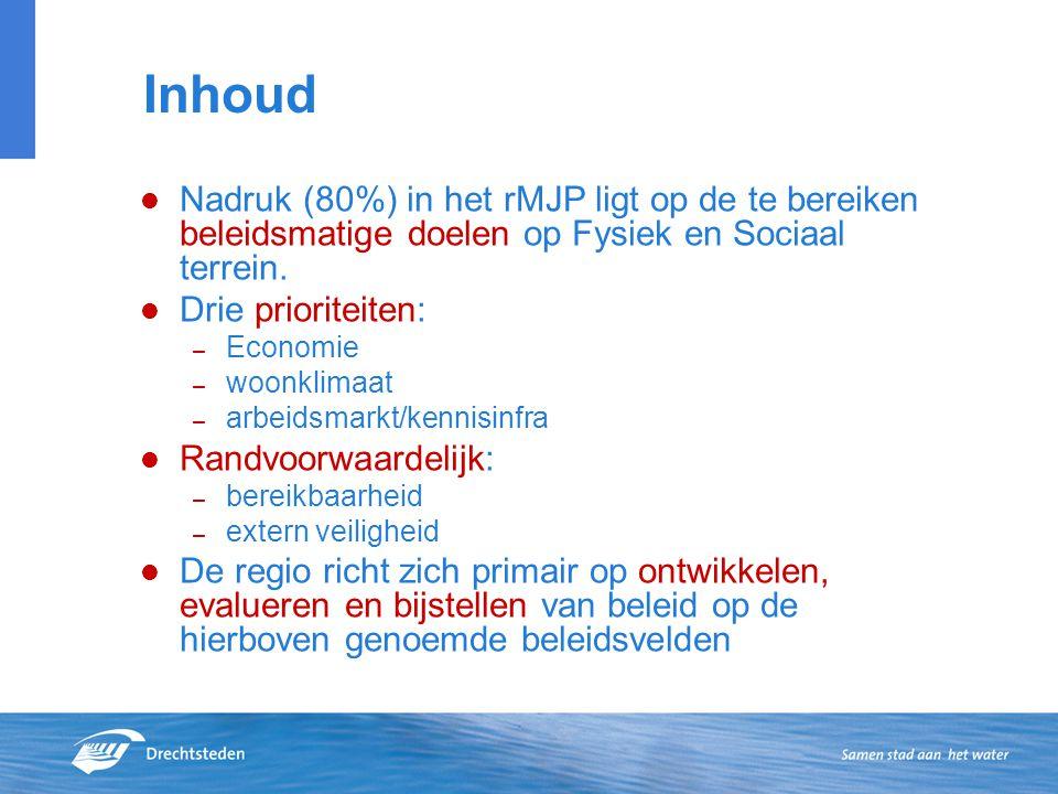 Inhoud Nadruk (80%) in het rMJP ligt op de te bereiken beleidsmatige doelen op Fysiek en Sociaal terrein.