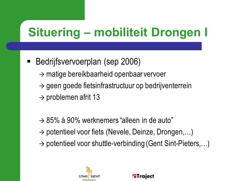 Situering – mobiliteit Drongen I  Bedrijfsvervoerplan (sep 2006)  matige bereikbaarheid openbaar vervoer  geen goede fietsinfrastructuur op bedrijv