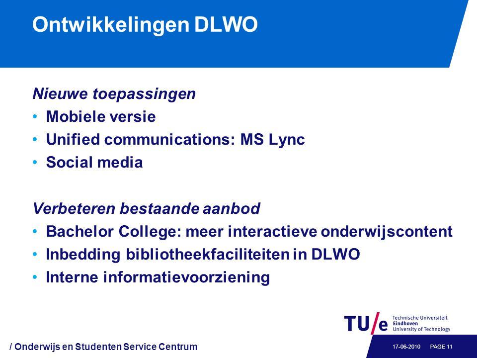 Ontwikkelingen DLWO Nieuwe toepassingen Mobiele versie Unified communications: MS Lync Social media Verbeteren bestaande aanbod Bachelor College: meer