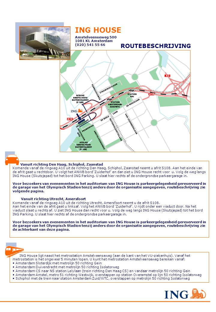 Zo bereikt u de ondergrondse parkeergarage van het Olympisch Stadion Vanuit de richting Den Haag, Schiphol, Zaanstad Komende vanaf de ringweg A10 uit de richting Den Haag, Schiphol, Zaanstad neemt u de afrit S108.
