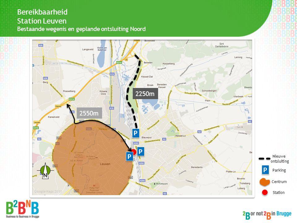 Bereikbaarheid Station Leuven Bestaande wegenis en geplande ontsluiting Noord 2550m P P P P Centrum Station Google Maps 2011 P P Parking P P 2250m Nie