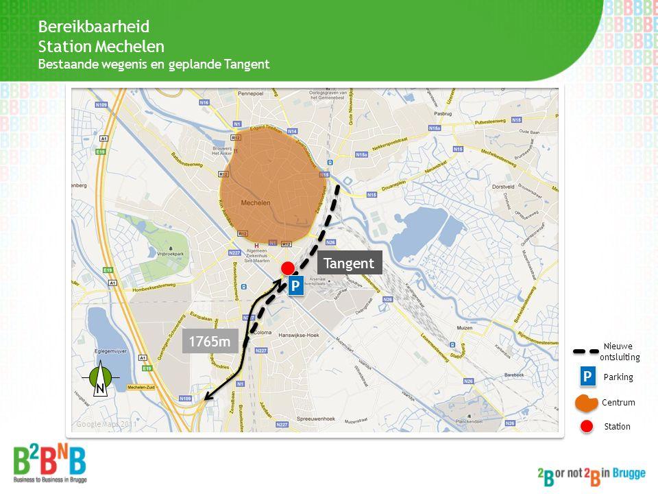 Bereikbaarheid Station Mechelen Bestaande wegenis en geplande Tangent 1765m Tangent P P Centrum Station Google Maps 2011 P P Parking Nieuwe ontsluitin