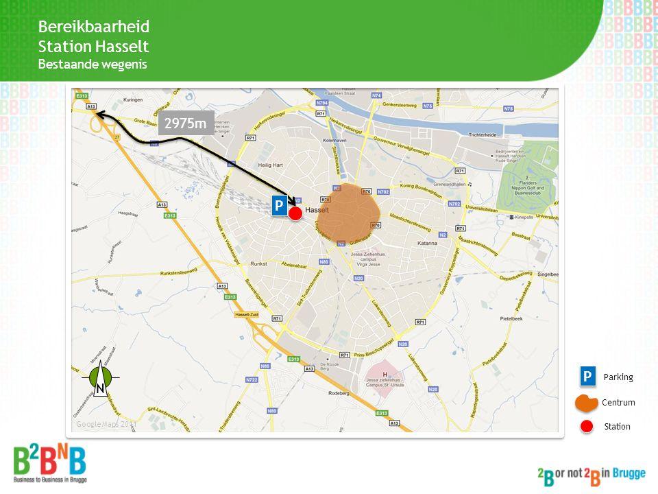 Bereikbaarheid Station Hasselt Bestaande wegenis 2975m P P Centrum Station Google Maps 2011 P P Parking N