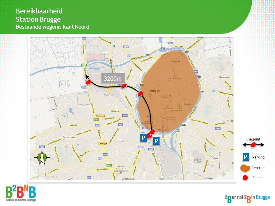 Bereikbaarheid Station Brugge Bestaande wegenis kant Noord P P P P 3200m Centrum Station Google Maps 2011 P P Parking N Knelpunt