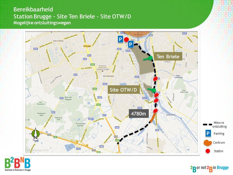 Ten Briele Site OTW/D P P P P Centrum Station Google Maps 2011 P P Parking 4780m Nieuwe ontsluiting N Bereikbaarheid Station Brugge – Site Ten Briele