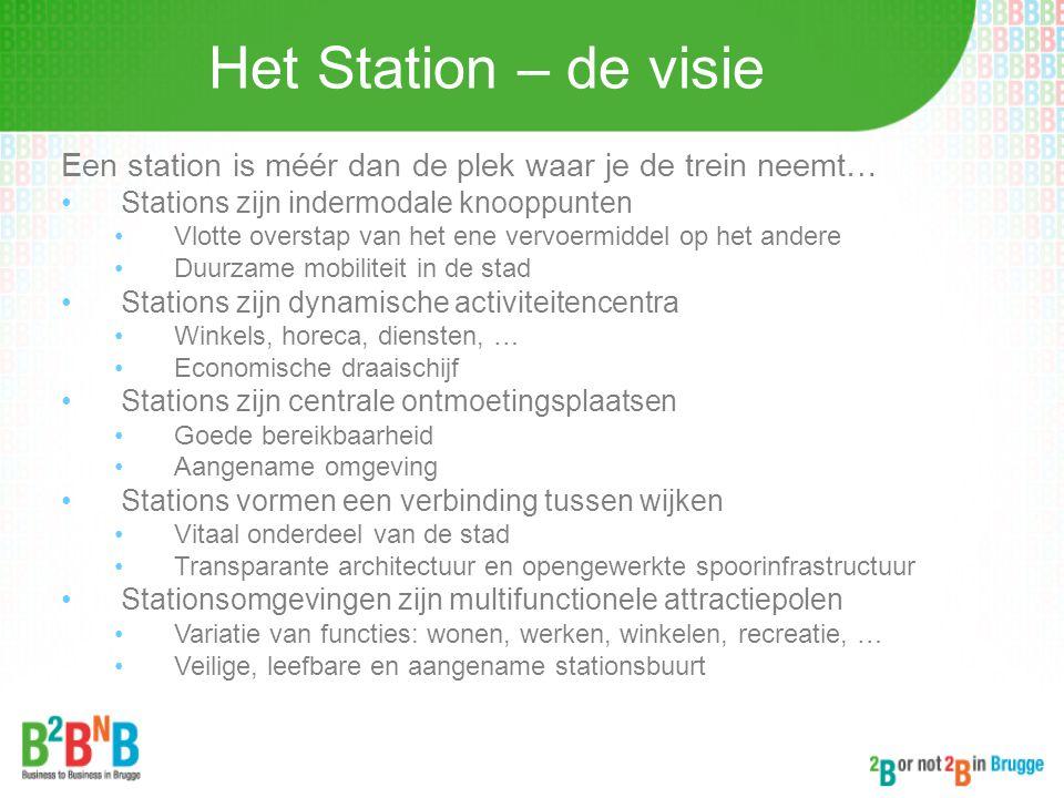 Het Station – de visie Een station is méér dan de plek waar je de trein neemt… Stations zijn indermodale knooppunten Vlotte overstap van het ene vervo