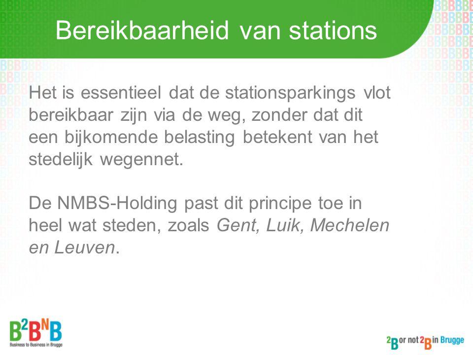 Bereikbaarheid van stations Het is essentieel dat de stationsparkings vlot bereikbaar zijn via de weg, zonder dat dit een bijkomende belasting beteken