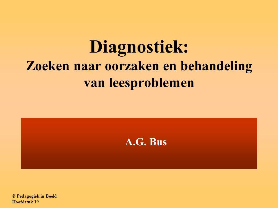 Diagnostiek: Zoeken naar oorzaken en behandeling van leesproblemen A.G.