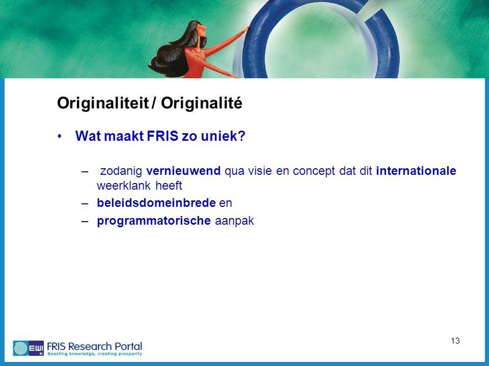 13 Originaliteit / Originalité Wat maakt FRIS zo uniek.