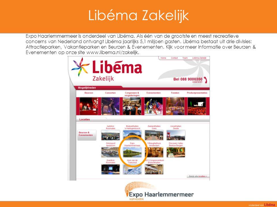Libéma Zakelijk Expo Haarlemmermeer is onderdeel van Libéma. Als één van de grootste en meest recreatieve concerns van Nederland ontvangt Libéma jaarl