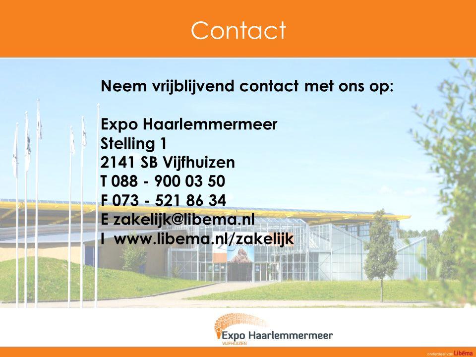 Contact Neem vrijblijvend contact met ons op: Expo Haarlemmermeer Stelling 1 2141 SB Vijfhuizen T 088 - 900 03 50 F 073 - 521 86 34 E zakelijk@libema.nl I www.libema.nl/zakelijk