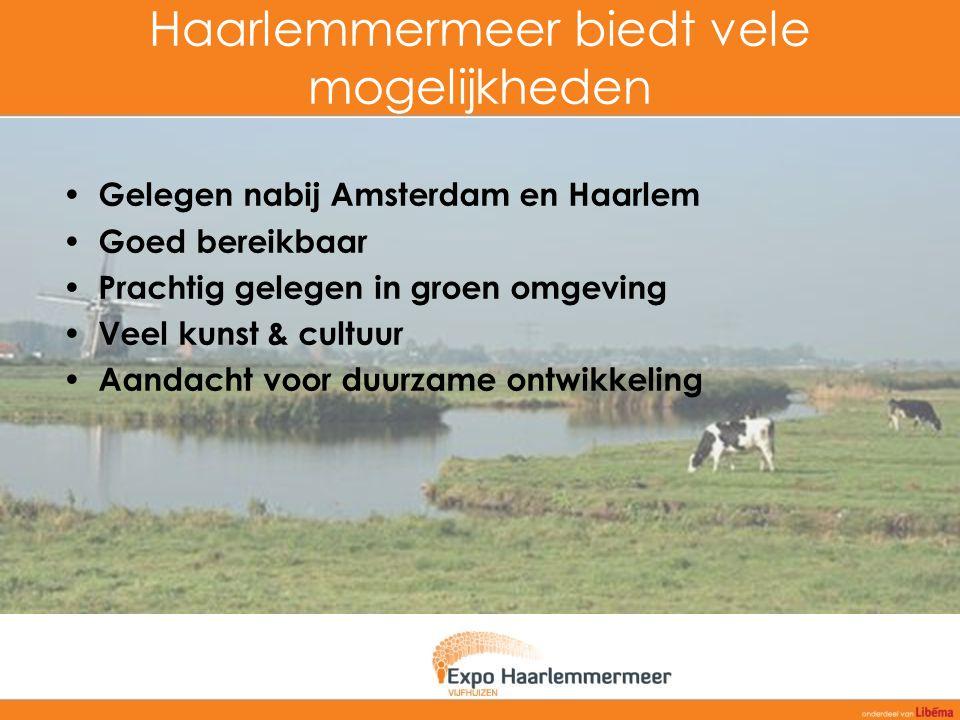 Haarlemmermeer biedt vele mogelijkheden Gelegen nabij Amsterdam en Haarlem Goed bereikbaar Prachtig gelegen in groen omgeving Veel kunst & cultuur Aan