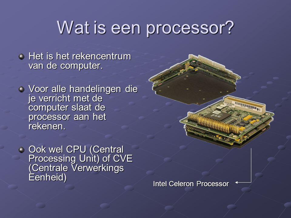 Wat is een processor? Het is het rekencentrum van de computer. Voor alle handelingen die je verricht met de computer slaat de processor aan het rekene