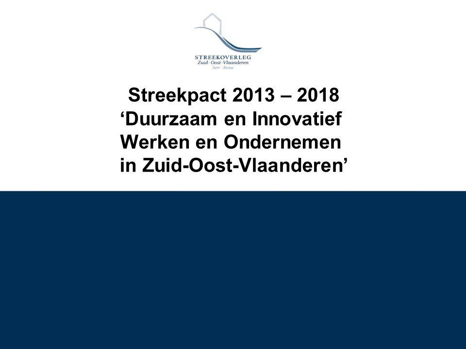 Streekpact 2013 – 2018 'Duurzaam en Innovatief Werken en Ondernemen in Zuid-Oost-Vlaanderen'