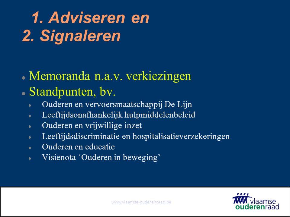 www.vlaamse-ouderenraad.be 1. Adviseren en 2. Signaleren Memoranda n.a.v.