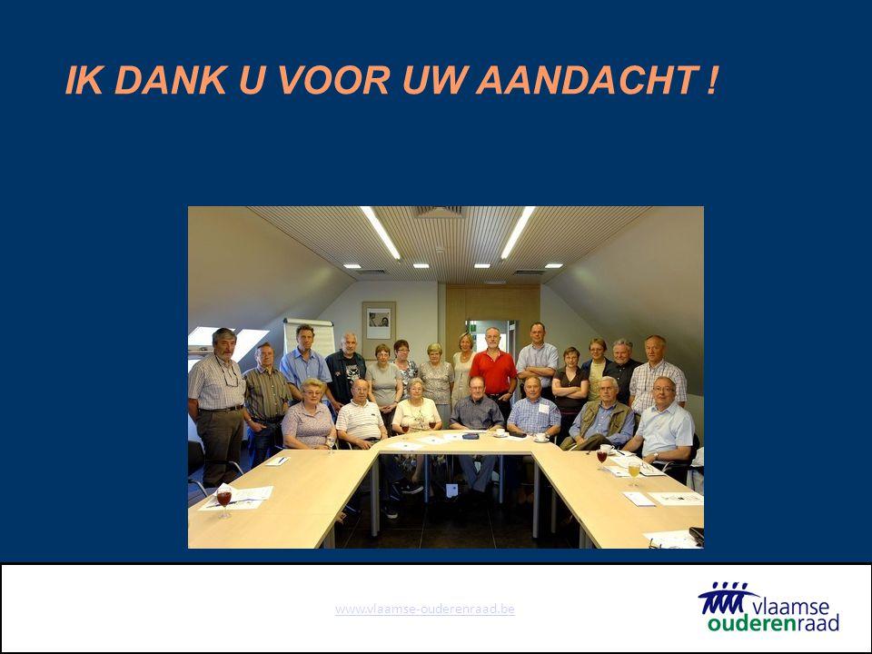 www.vlaamse-ouderenraad.be IK DANK U VOOR UW AANDACHT !