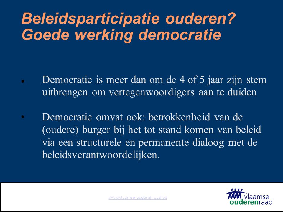 www.vlaamse-ouderenraad.be Beleidsparticipatie ouderen? de paradox