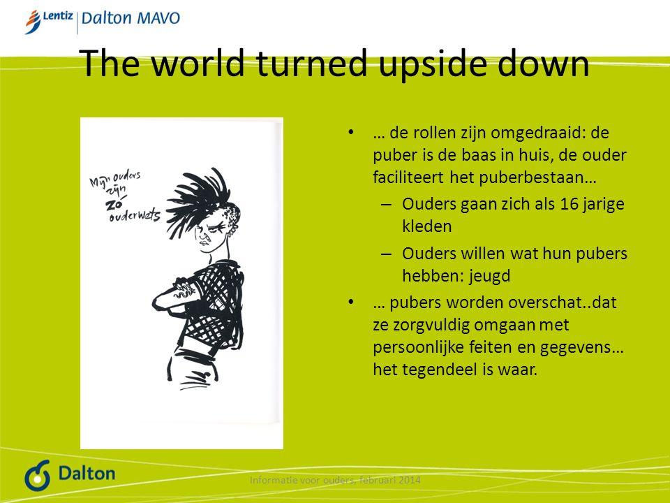 The world turned upside down … de rollen zijn omgedraaid: de puber is de baas in huis, de ouder faciliteert het puberbestaan… – Ouders gaan zich als 16 jarige kleden – Ouders willen wat hun pubers hebben: jeugd … pubers worden overschat..dat ze zorgvuldig omgaan met persoonlijke feiten en gegevens… het tegendeel is waar.