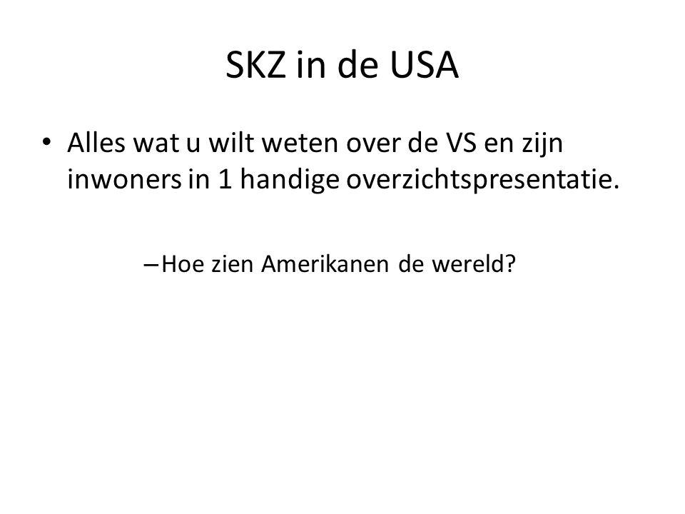 SKZ in de USA Alles wat u wilt weten over de VS en zijn inwoners in 1 handige overzichtspresentatie. – Hoe zien Amerikanen de wereld?