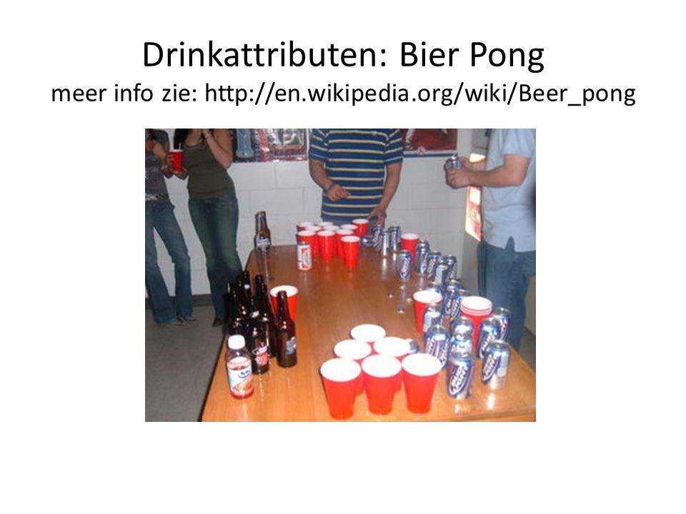 Drinkattributen: Bier Pong meer info zie: http://en.wikipedia.org/wiki/Beer_pong