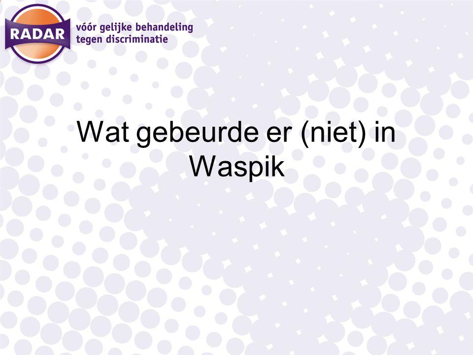 Wat gebeurde er (niet) in Waspik