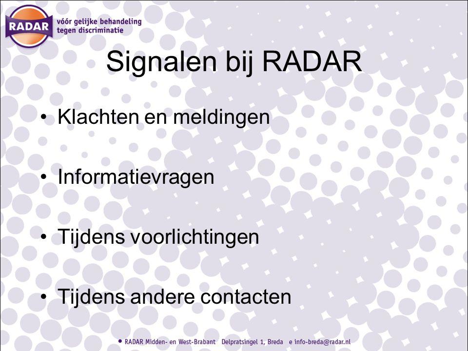 Signalen bij RADAR Klachten en meldingen Informatievragen Tijdens voorlichtingen Tijdens andere contacten