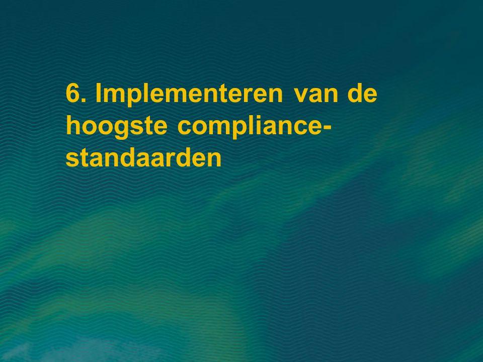 6. Implementeren van de hoogste compliance- standaarden