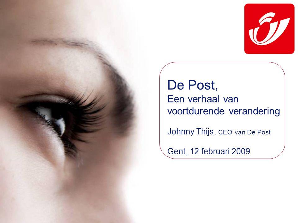 De Post, Een verhaal van voortdurende verandering Johnny Thijs, CEO van De Post Gent, 12 februari 2009 Mars 2008