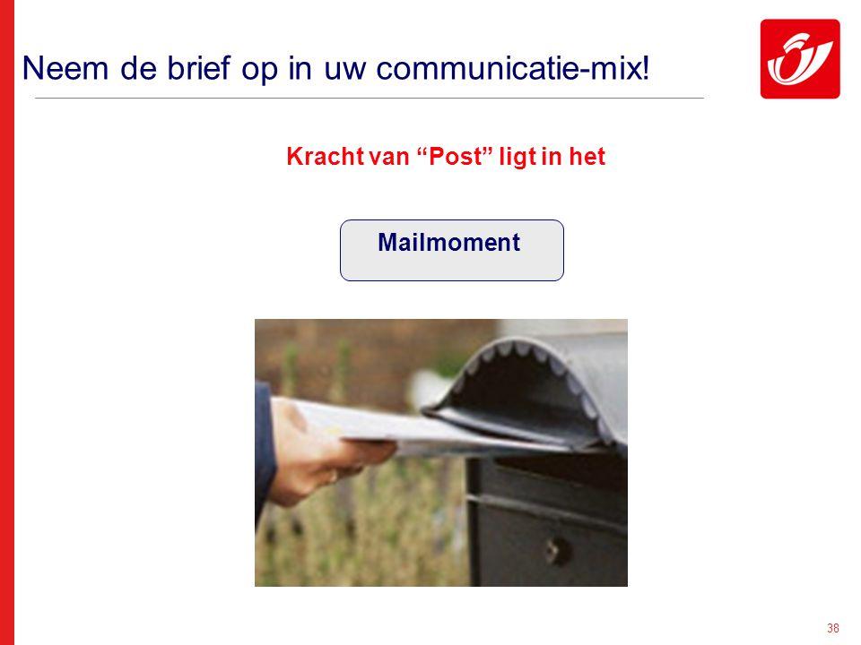 """38 Neem de brief op in uw communicatie-mix! Kracht van """"Post"""" ligt in het Mailmoment"""