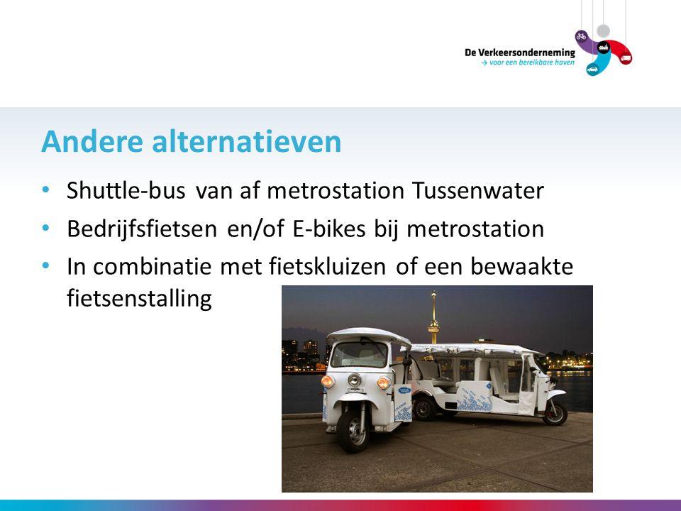 Andere alternatieven Shuttle-bus van af metrostation Tussenwater Bedrijfsfietsen en/of E-bikes bij metrostation In combinatie met fietskluizen of een
