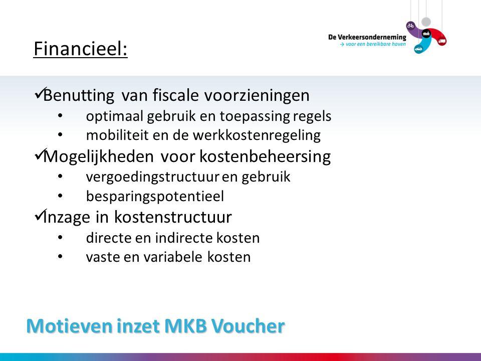 Motieven inzet MKB Voucher Financieel: Benutting van fiscale voorzieningen optimaal gebruik en toepassing regels mobiliteit en de werkkostenregeling M