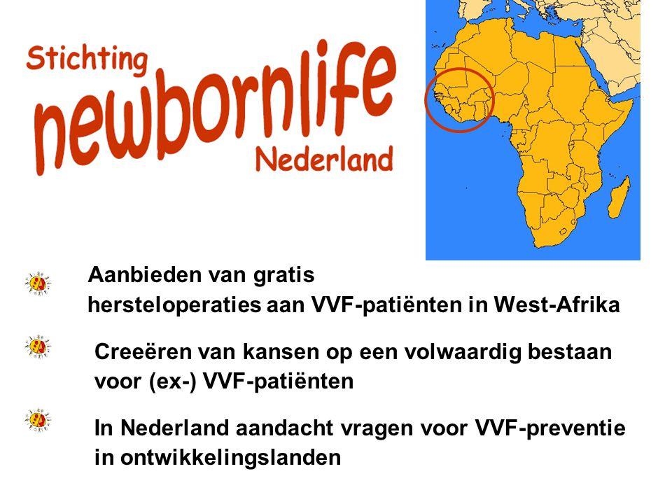 O Aanbieden van gratis hersteloperaties aan VVF-patiënten in West-Afrika Creeëren van kansen op een volwaardig bestaan voor (ex-) VVF-patiënten In Ned