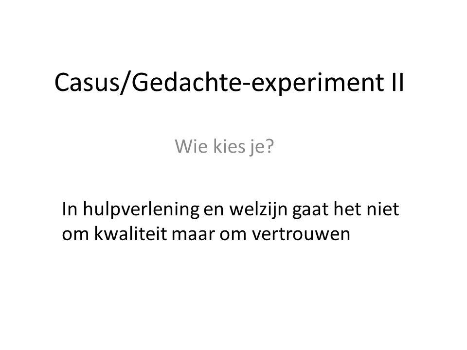 Casus/Gedachte-experiment II Wie kies je.