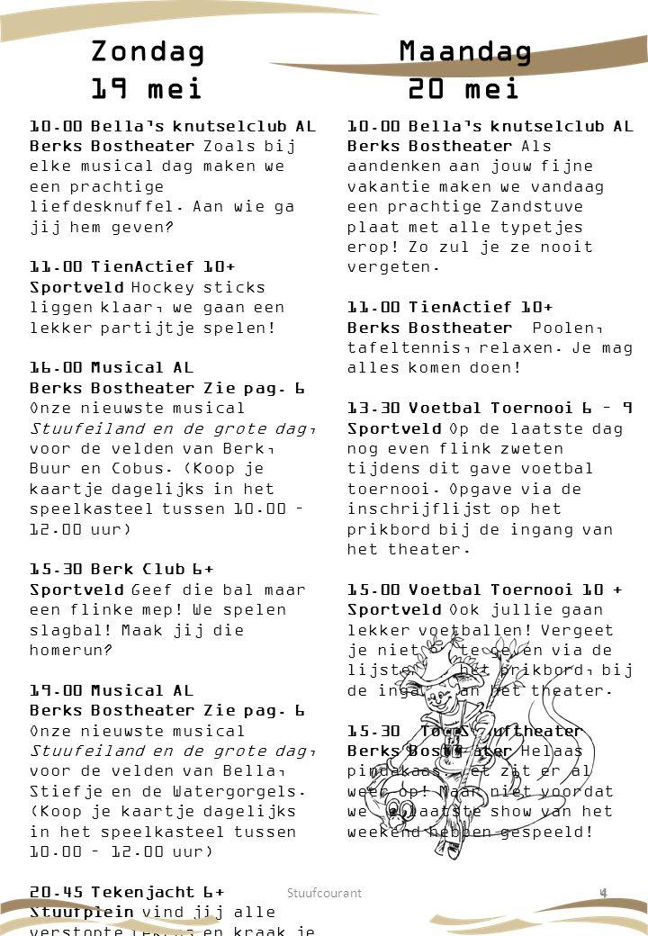 Stuufcourant44 10.00 Bella's knutselclub AL Berks Bostheater Zoals bij elke musical dag maken we een prachtige liefdesknuffel. Aan wie ga jij hem geve