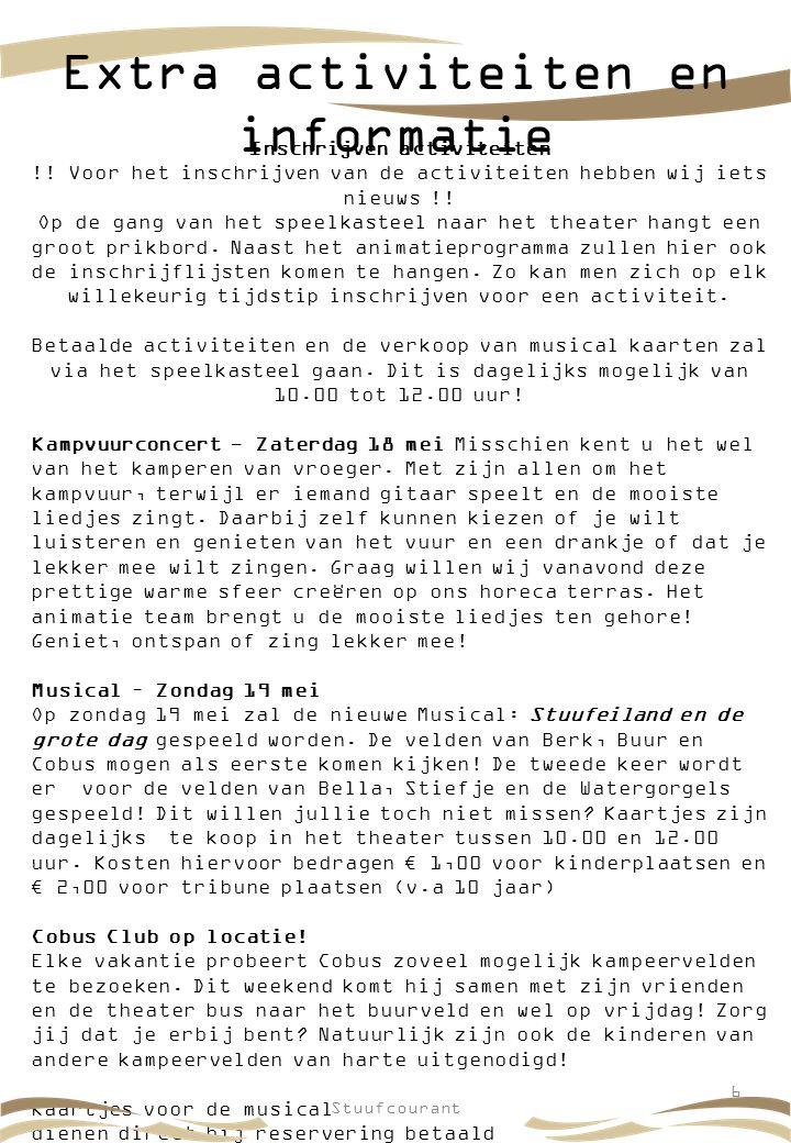 Cobus Shop Sleutelhange rs € 2,95 T-shirt € 7,50 DVD € 18,95 CD Stuufeiland en de grote Dag € 16,95 Cobus knuffel € 7,50 Verhalenboek je € 5,00