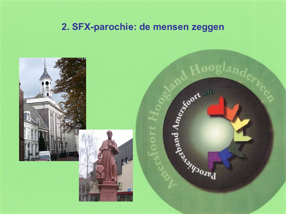 2. SFX-parochie: de mensen zeggen
