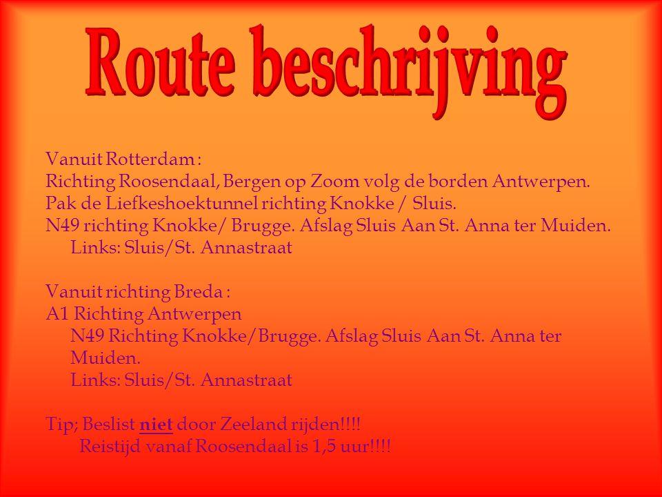 Vanuit Rotterdam : Richting Roosendaal, Bergen op Zoom volg de borden Antwerpen. Pak de Liefkeshoektunnel richting Knokke / Sluis. N49 richting Knokke
