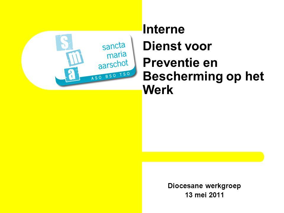 Interne Dienst voor Preventie en Bescherming op het Werk Diocesane werkgroep 13 mei 2011