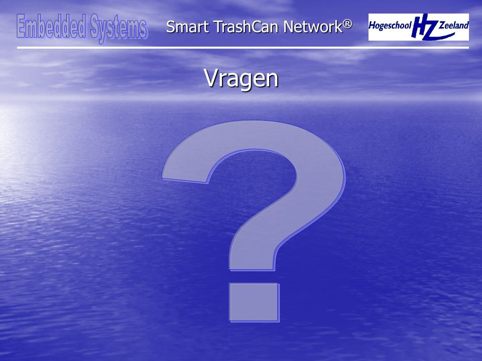 Haalbaarheid Technisch Financieel Maatschappelijk Smart TrashCan Network ® - Standaardcomponenten - Inbouwmogelijkheden huidige afvalbakken - Investering die bedraagt aan effenciency verbetering - Geen overlast meer van stinkende afvalbakken