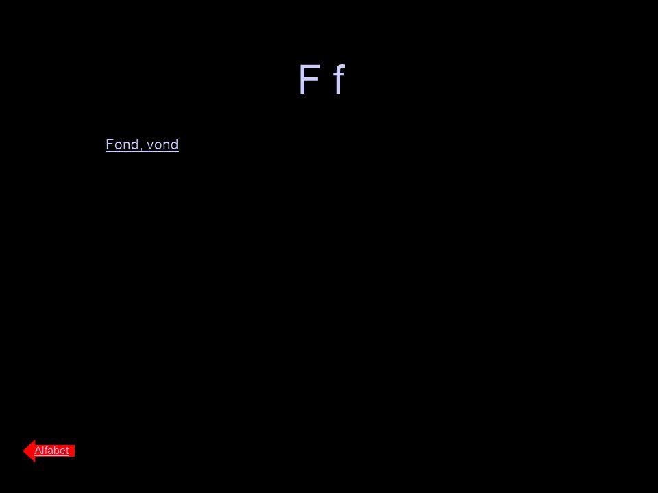 F f Fond, vond Alfabet