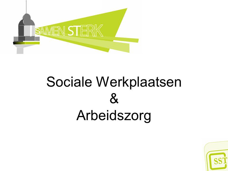 Sociale Werkplaatsen & Arbeidszorg